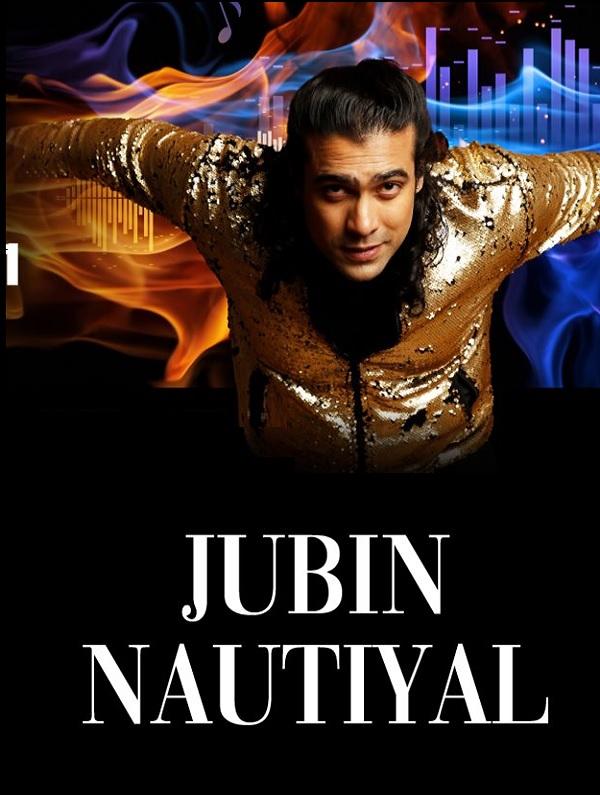 JUBIN NAUTIYAL