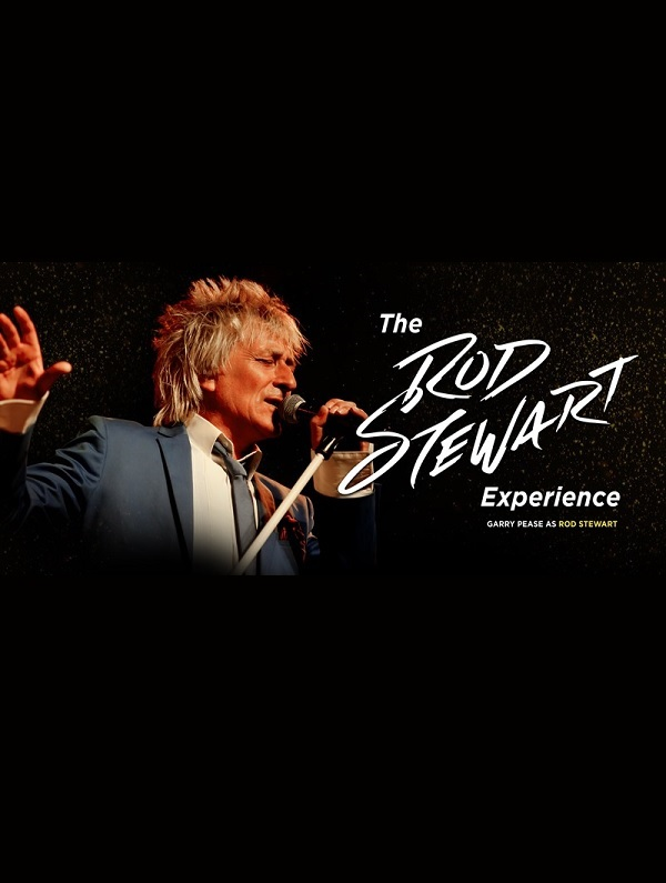 The Rod Stewart Experience!